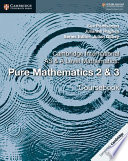 Cambridge International As And A Level Mathematics Pure Mathematics 2 3 Coursebook
