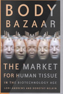 Body Bazaar : tissue, blood, bones, embryos, and other commodities...