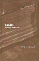 Lukács: Praxis and the Absolute