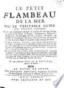 Le Petit flambeau de la mer, ou le Veritable guide des pilotes côtiers, etc