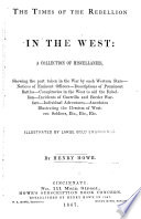 The Times Of The Rebellion In The West : ...