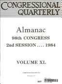 Congressional Quarterly Almanac 98th Congress 2nd Session    1984