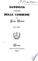 Raccolta completa delle commedie di Carlo Goldoni  La griselda  L adulatore  L amante di se medesimo  Il contrattempo o sia il chiacchierone imprudente  1829