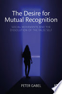 The Desire for Mutual Recognition