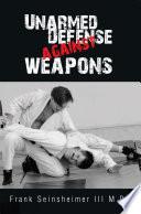 Unarmed Defense Against Weapons