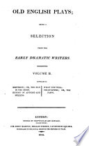 Endymion  or  The man in the moon  by John Lyly  History of Antonio and Mellida  What you will  and Parasitaster  by John Marston