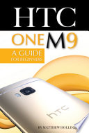 HTC One M9  A Guide for Beginners