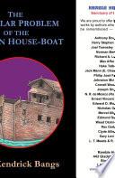 The Singular Problem of the Stygian House Boat