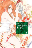 Until Your Bones Rot 6 : freedom at last from the lady of...