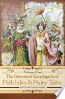 The Greenwood Encyclopedia of Folktales and Fairy Tales  3 Volumes