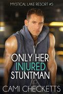 Only Her Injured Stuntman