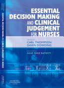 Essential Decision Making And Clinical Judgement For Nurses : effectively when exercising professional judgement...