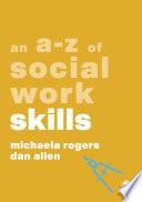 An A Z Of Social Work Skills