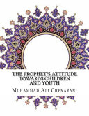 The Prophet?s Attitude Towards Children and Youth