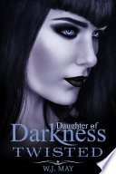 download ebook twisted (daughters of darkness: victoria's journey, #4) pdf epub