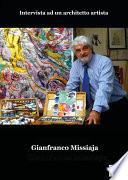 GIANFRANCO MISSIAJA   Intervista ad un architetto artista