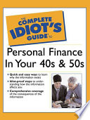 The Complete Idiot s Guide to Personal Finance in Your 40 s   50 s