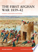 The First Afghan War 1839 42