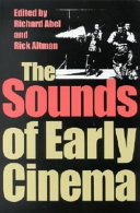 The Sounds of Early Cinema A Little Known Yet Absolutely Crucial Phenomenon The