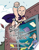 Super Duper Diaper Poopin  Hero