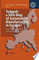 Towards a New Map of Automobile Manufacturing in Europe