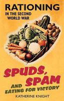 Spuds, Spam And Eating For Victory : world war was waged by an...