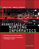 Essentials Of Nursing Informatics : caring for the patient. now fully updated...