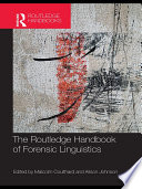 The Routledge Handbook of Forensic Linguistics