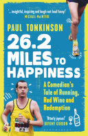 26.2 Miles to Happiness: A Comedian's Tale of Running, Red Wine and Redemption