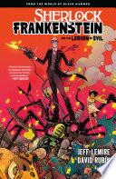 Sherlock Frankenstein Volume 1  From the World of Black Hammer