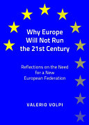 Why Europe Will Not Run the 21st Century Emerging Powers Will Crush The Old Continent