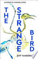 The Strange Bird by Jeff VanderMeer