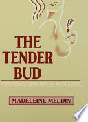 The Tender Bud Woman S Journey Through Breast Cancer The Woman In