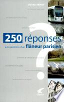 250 r  ponses aux questions d un fl  neur parisien