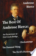 download ebook the best of ambrose bierce: the damned thing + an occurrence at owl creek bridge + the devil's dictionary + chickamauga (4 classics in 1 book) pdf epub