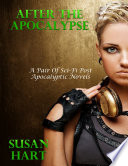After the Apocalypse   A Pair of Post Apocalyptic Sci Fi Novels