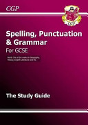 Spelling, Punctuation and Grammar for GCSE, the Study Guide