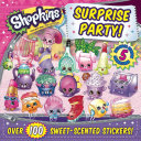 Shopkins Surprise Party! : seasons 1-5! a sheet of 100 scented...