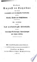 Über August von Kotzebue in den vorzüglichsten und interessantesten Verhältnissen als Mensch, Dichter und Geschäftsmann