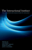 The Interactional Instinct The Evolution and Acquisition of Language