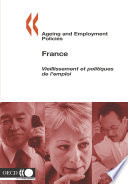 Ageing and Employment Policies Vieillissement et politiques de l emploi Ageing and Employment Policies Vieillissement et politiques de l emploi  France 2005