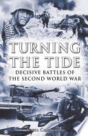 Turning the Tide  Decisive Battles of the Second World War