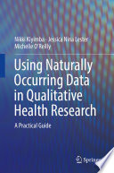 Using Naturally Occurring Data In Qualitative Health Research