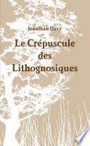 Le Crepuscule Des Lithognosiques