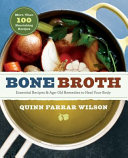 Bone Broth  Essential Recipes   Age Old Remedies to Heal Your Body