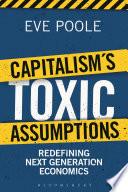 Capitalism s Toxic Assumptions