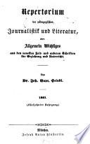 Repertorium der pädagogischen Journalistik und Literatur oder Allgemein Wichtiges aus der neuesten Zeit- und anderen Schriften für Erziehung und Unterricht