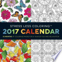 Stress Less Coloring 2017 Wall Calendar