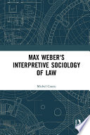 Max Weber s Interpretive Sociology of Law
