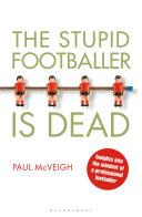 The Stupid Footballer is Dead